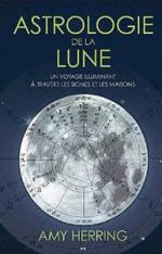 Astrologie de la lune - Un voyage illuminant à travers les signes et les maisons